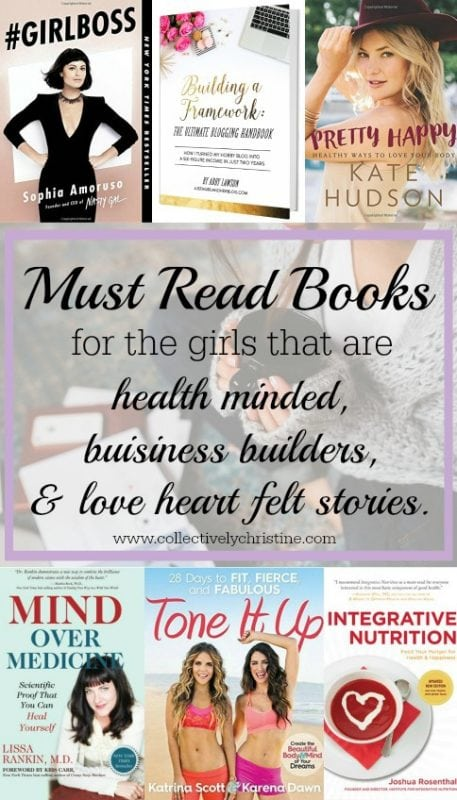 Must Read books for the girls that are health minded, business builders, and love heart felt stories.